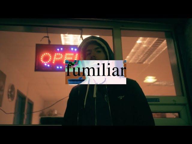 FUMEZ - FUMILIAR [FT. SWEEN]