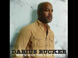 Stream Darius Rucker When Was The Last Time (2017)