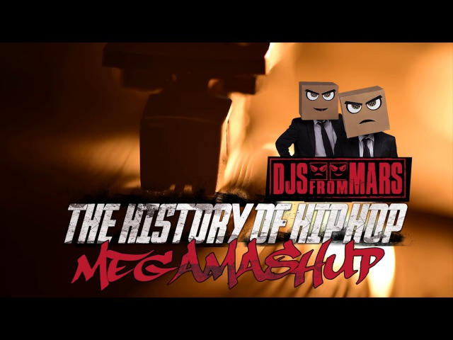 Djs From Mars The History of Hip Hop Megamashup 80 tracks in 5 minutes