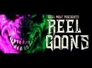 Reel Wolf Presents REEL GOONS w/ Ruste Juxx, Danny Diablo, King Gordy, Raze Snowgoons