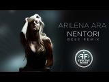 Arilena Ara - Nentori (Bess Remix)