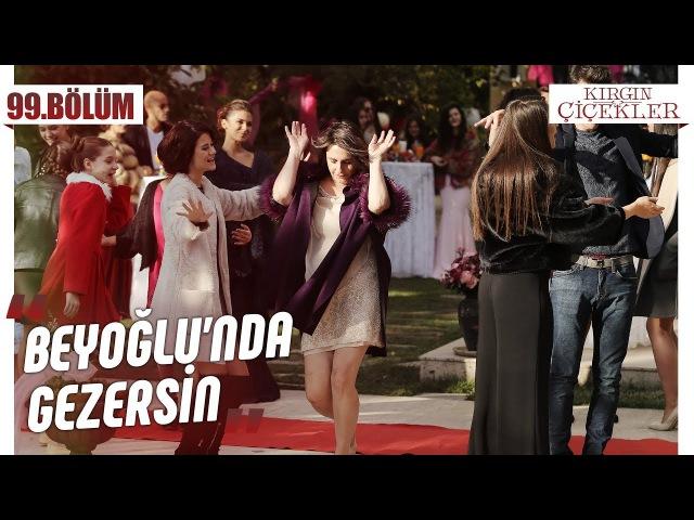 Kader'in yeni hayatındaki ilk partisi Beyoğlu'nda Gezersin Kırgın Çiçekler 99 Bölüm Klip