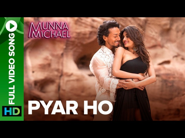 Pyar Ho - Full Video Song   Munna Michael   Tiger Shroff Nidhhi Agerwal   Vishal Sunidhi