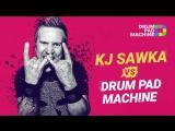 KJ Sawka vs Drum Pad Machine - Face Crack (performed by KJ Sawka)