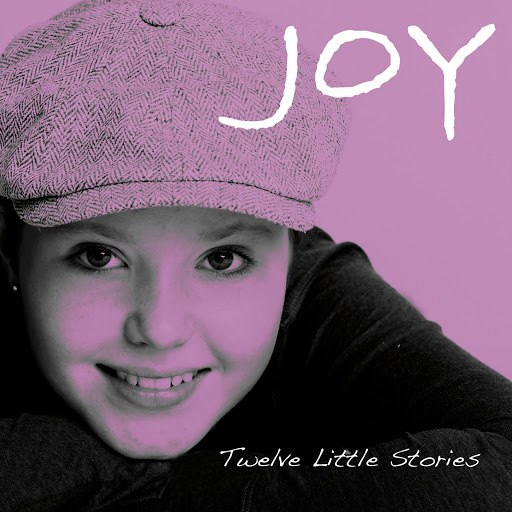 Joy альбом Twelve Little Stories