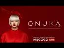 ONUKA на MEGOGO LIVE
