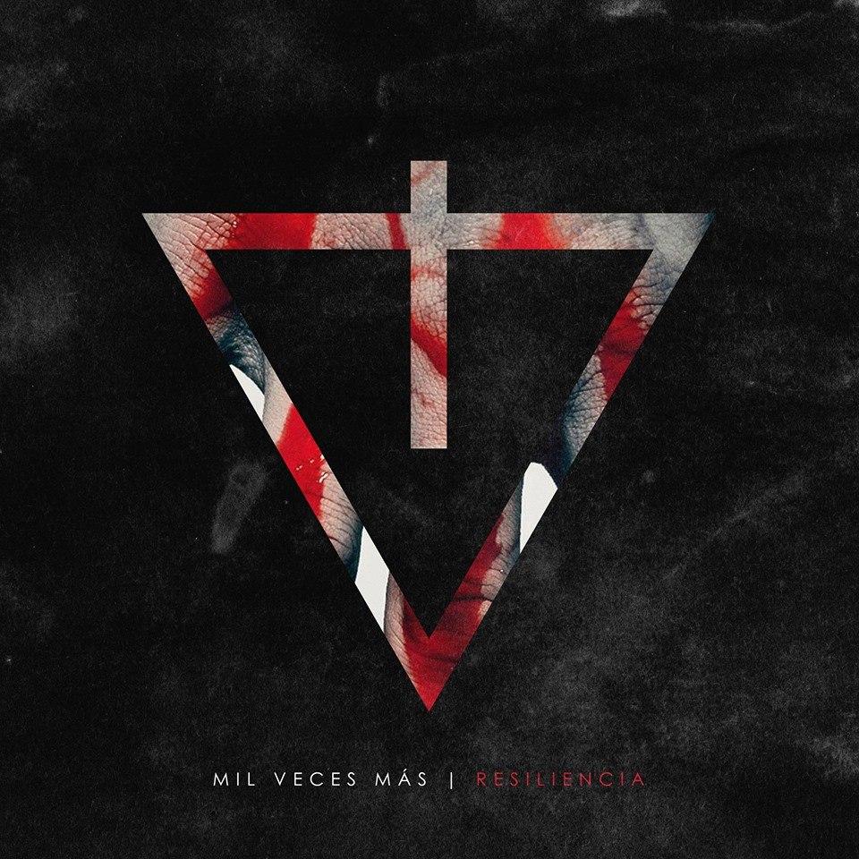 Mil Veces Mas - Resiliencia [EP] (2017)