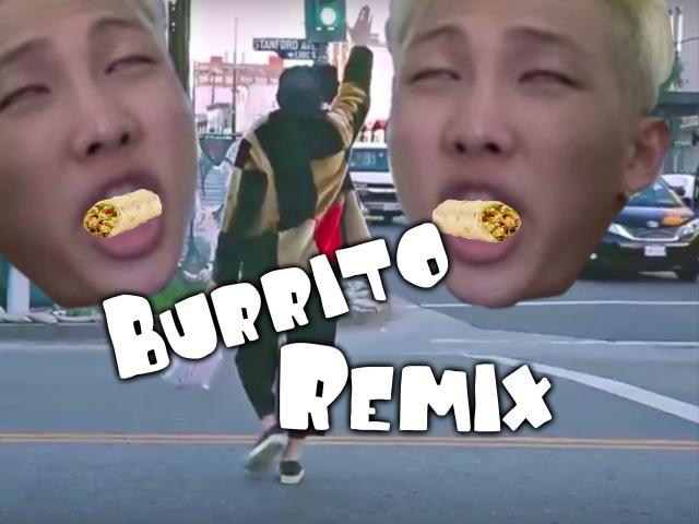 Burrito Remix