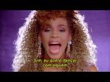 Whitney Houston - I Wanna Dance With Somebody (Legendado)