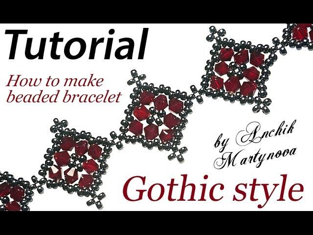 Tutorial Beaded gothic bracelet Готический браслет из бисера своими руками