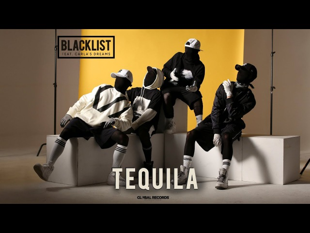 Blacklist feat Carla's Dreams Tequila Official Video