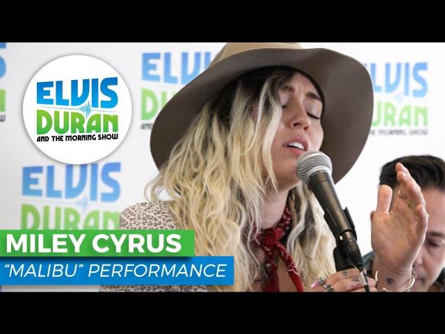 Miley Cyrus - Malibu Acoustic | Elvis Duran Live