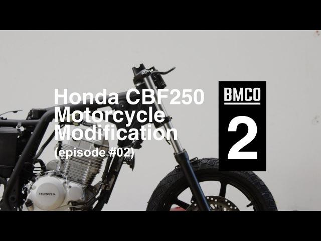 Honda CBF 250 (episode two) - Motorcycle Modification