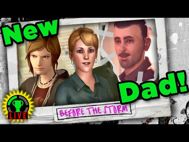GTLive: YOU'RE NOT MY REAL DAD! | Life is Strange: Before the Storm Episode 2