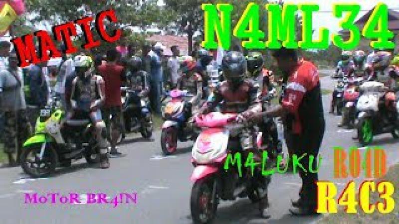 PERTARUNGAN Matic Road Race Pulau BURU Namlea Maluku