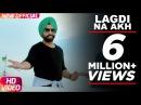 Lagdi Na Akh Nikka Zaildar Ammy Virk Sonam Bajwa Latest Punjabi Song 2016 Speed Records