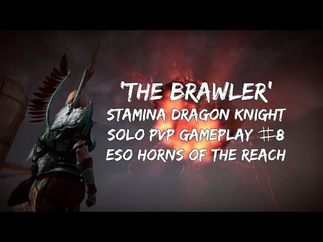 The Brawler | Stamina Dragon Knight Solo PVP Gameplay 8 | ESO Horns of the Reach