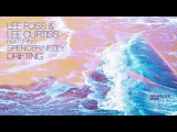Lee Foss &amp Lee Curtiss - Drifting (Original Mix) feat. Spencer Nezey