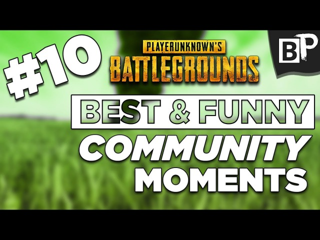 PLAYERUNKNOWN'S BATTLEGROUNDS - Best Funny Community Moments 10