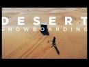 Sam Polyvyanny – Buggy Snowboarding in Desert – Earth