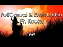 FullCasual Brais Larkin Ft. Kooka - Feel