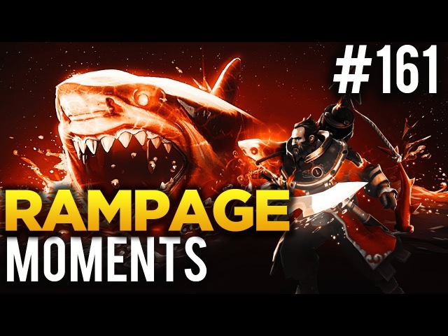 Dota 2 Rampage Moments Ep. 161