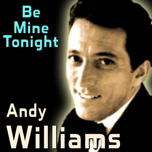 Andy Williams альбом Be Mine Tonight
