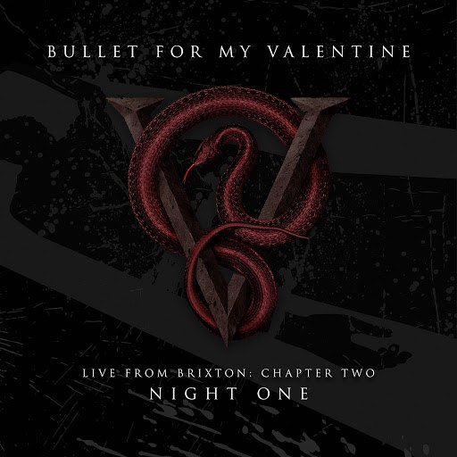 Bullet for My Valentine альбом Live From Brixton: Chapter Two, Night One