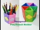 How to Make Pen Stand Origami Pen Holder Paper Pencil HolderHexagonal Pen Holder