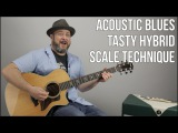Acoustic Blues Guitar Lesson - Scale Hybrid to Mix Major and Minor Pentatonic