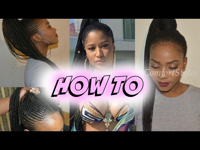 THE BEST Nicki Minaj Inspired Ponytail Braids (Detailed Tutorial) SLAYYED!   LONDON YOUTUBER  