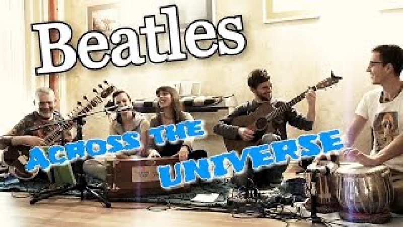 Across the universe Arpan Bhajan Band cover by beatles 2014 02 13