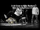 3 16 Crew vs Killa Rockers Semi Final Bboy World Battle Hip Hop New School 2017