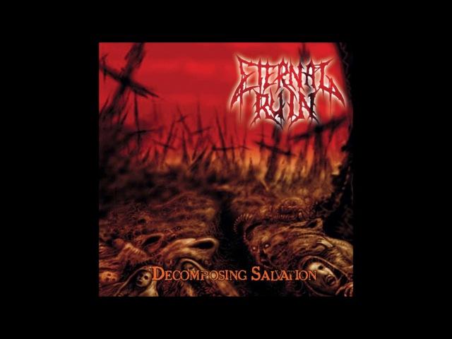 Eternal Ruin - Decomposing Salvation (Full Album)