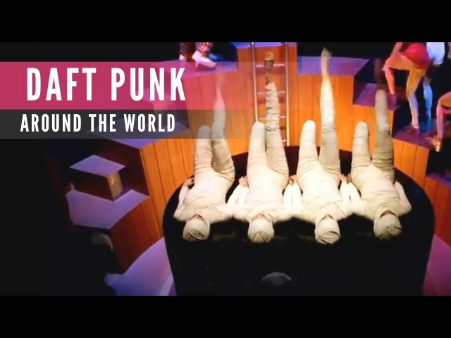 Daft Punk - Around the World (Official Music Video)