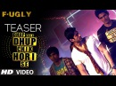 Fugly: Dhup Chik Song Teaser | Raftaar
