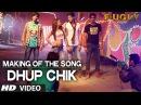 Making of Dhup Chik Song | Fugly | Jimmy Shergill | Mohit Marwah | Kiara | Vijender | Arfi Lamba