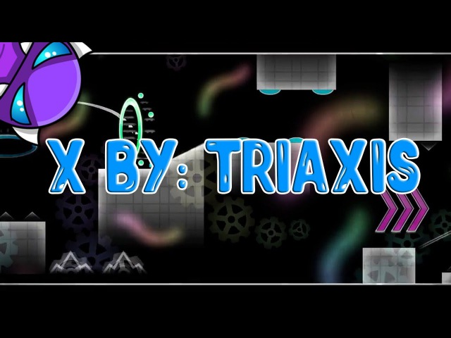 Прошёл X by TriAxis! | Geometry Dash [10]