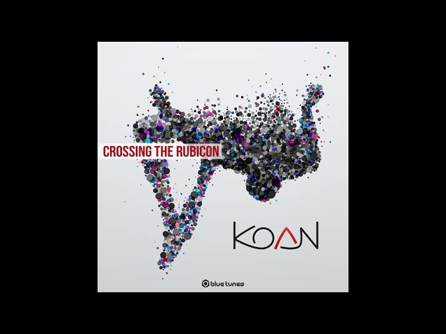 Koan - Crossing The Rubicon (Blue Mix) - Official