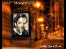 CLIF MAGNESS - IF WE CAN'T DO IT