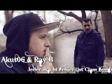 Akut06 &amp Ray B - Jeder macht Fehler (1st Class Song)