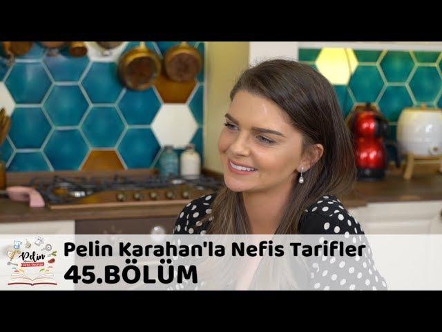 Pelin Karahan'la Nefis Tarifler 45.Bölüm (10 Kasım 2017)