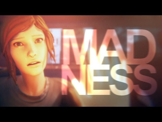 Madness; | life is strange: before the storm [GMV]