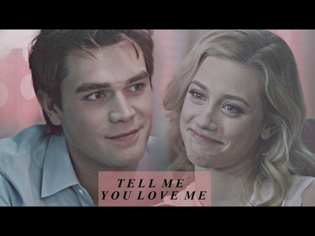 Betty Archie | Tell Me You Love Me