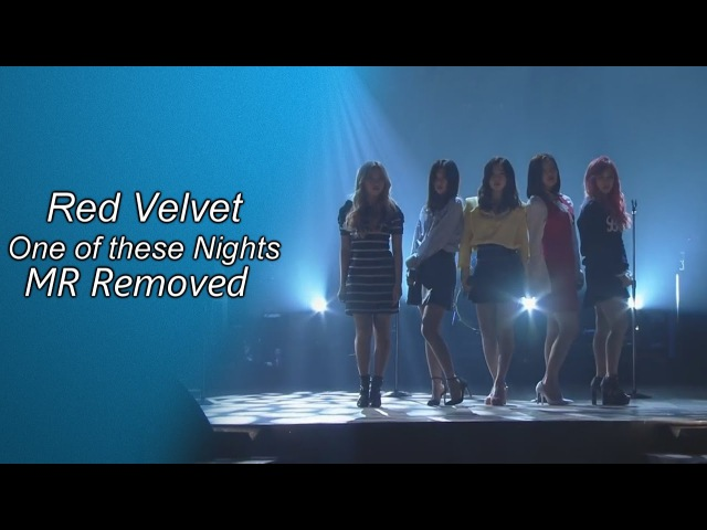 [MR Removed] 160402 Red Velvet (레드벨벳) - 7월 7일 (One Of These Nights) MR제거