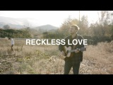 Reckless Love (ACOUSTIC VERSION) - Cory Asbury Reckless Love