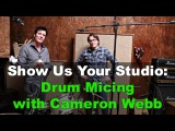 Drum Micing Techniques with Grammy Winner Cameron Webb - Warren Huart Produce Like A Pro