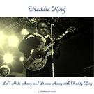 Freddie King - Just Pickin' (Remastered 2015)
