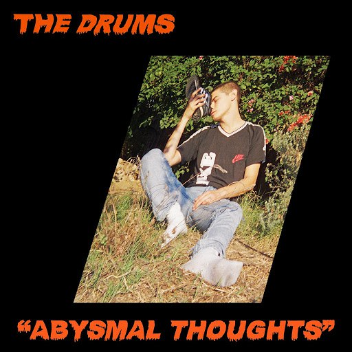 The Drums альбом Abysmal Thoughts