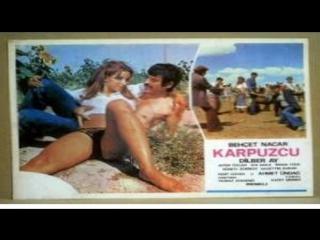 Karpuzcu - Yilmaz Atadeniz –1979- Behçet Nacar, Dilber Ay, Ihsan Yüce